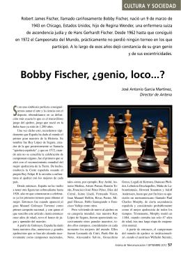 Bobby Fischer, ¿genio, loco...? - Colegio Oficial de Ingenieros