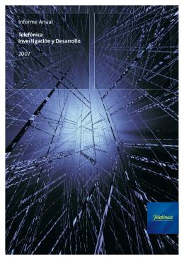 Informe Anual Telefónica Investigación y Desarrollo 2007