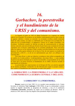 16. Gorbachov, la perestroika y el hundimiento de la URSS y del