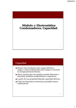 Módulo 1: Electrostática Condensadores. Capacidad.
