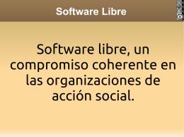 descargar la presentación Software libre, un compromiso coherente
