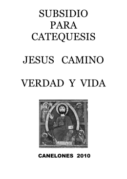 SUBSIDIO PARA CATEQUESIS JESUS CAMINO VERDAD Y VIDA