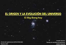 El Big Bang hoy - CIEMAT Particle Physics Division