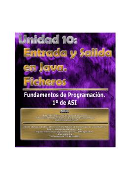 Unidad 10: Entrada y salida en Java. Ficheros