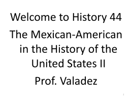 Chicanos & the Vietnam War - Mario G. Valadez Instructor of History