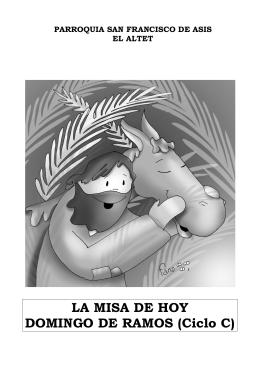 LA MISA DE HOY DOMINGO DE RAMOS (Ciclo C)