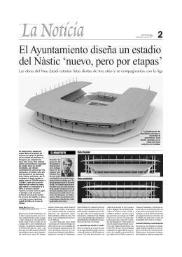El Ayuntamiento diseña un estadio del Nàstic `nuevo, pero por etapas`