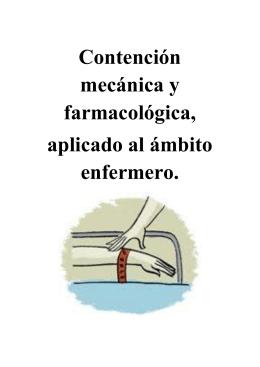 Contención mecánica y farmacológica, aplicado