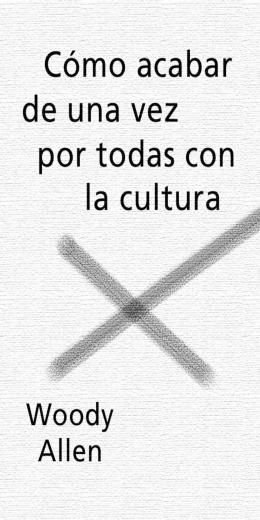 Como acabar de una vez por todas con la cultura