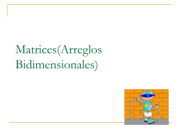 Matrices(Arreglos Bidimensionales)