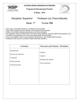 Espanhol Professor (a): Flavia Macedo Série: 1ª Turma: FG