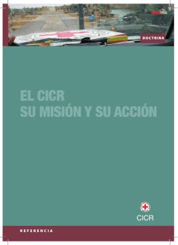 El CICR : su misión y su acción