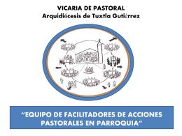 VICARIA DE PASTORAL Arquidiócesis de Tuxtla Gutiérrez