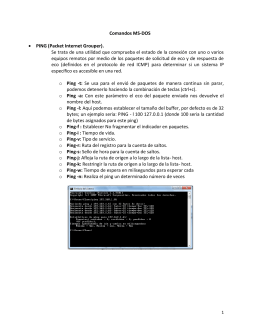 Comandos MS-DOS • PING (Packet Internet Grouper). Se trata de