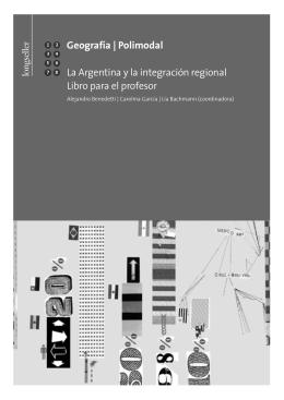 Geografía | Polimodal La Arge ntina y la int e g ración re