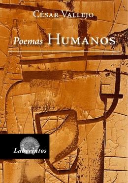 César Vallejo, «Poemas humanos».