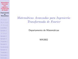 Matemáticas Avanzadas para Ingeniería: Transformada de Fourier
