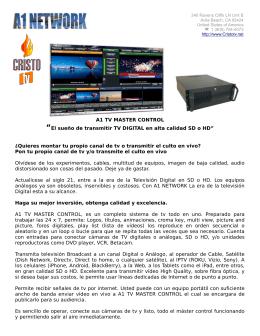"A1 TV MASTER CONTROL ""El sueño de transmitir TV"