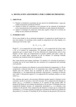 6. DESTILACION AZEOTROPICA POR CAMBIO DE PRESIONES