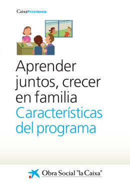 Aprender juntos, crecer en familia Características del programa
