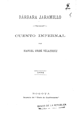 Bárbara Jaramillo : Cuento infernal / Manuel Uribe Velázquez. --