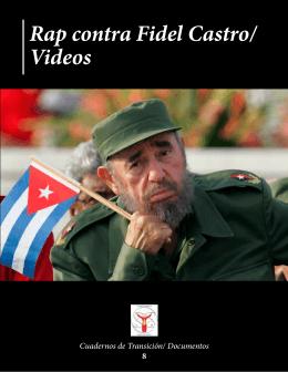 Rap contra Fidel Castro/ Videos