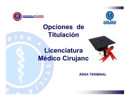 Opciones de Titulación Licenciatura Médico Cirujano