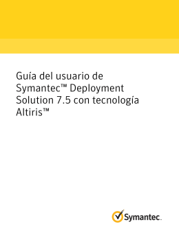 Guía del usuario de Symantec™ Deployment Solution 7.5 con