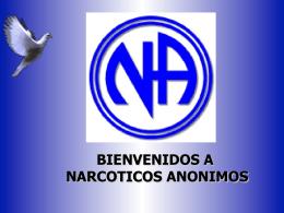 BIENVENIDOS A NARCOTICOS ANONIMOS