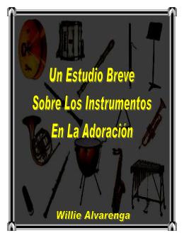 Los Instrumentos en la Adoración - The Bible / Regresando A La Biblia