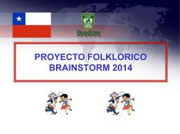 PROYECTO FOLKLORICO BRAINSTORM 2014