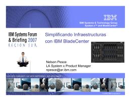 Simplificando Infraestructuras con IBM BladeCenter