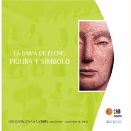 Folleto Dama Elche - Fundación arqueológica La Alcudia