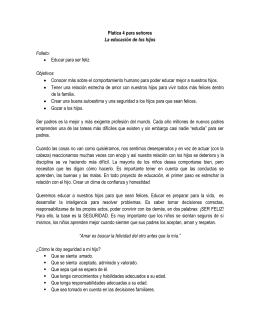 Platica 4 para señores La educación de los hijos Folleto: • Educar