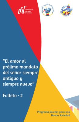 """""""El amor al prójimo mandato del señor siempre antiguo y siempre"""