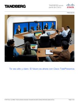 Te veo alto y claro. El futuro es ahora con Cisco TelePresence.