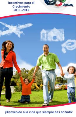 Incentivos para el Crecimiento 2011-2012 ¡Bienvenido a la vida que