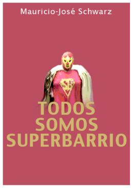 Todos somos Superbarrio - la fotografía de mauricio