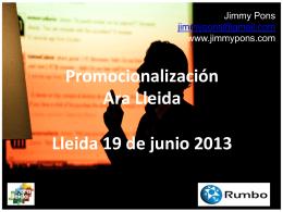 Promocionalización Ara Lleida Lleida 19 de junio 2013