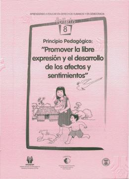 """""""Promover la libre expresión y el desarrollo de los afectos y"""