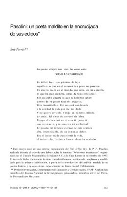 Pasolini: un poeta maldito en la encrucijada de sus edipos*