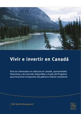 Vivir e invertir en Canadá