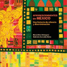 Afrodescendientes en México. una historia de silencio y