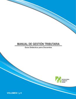 Manual de Gestión Tributaria, guía didáctica para docentes Vol. 1 y 2