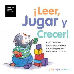 ¡Leer, Jugar y Crecer! - Brooklyn Public Library