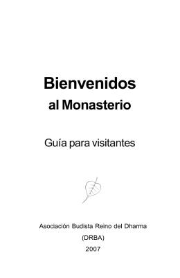 Bienvenidos al Monasterio. Welcome to a Monastery