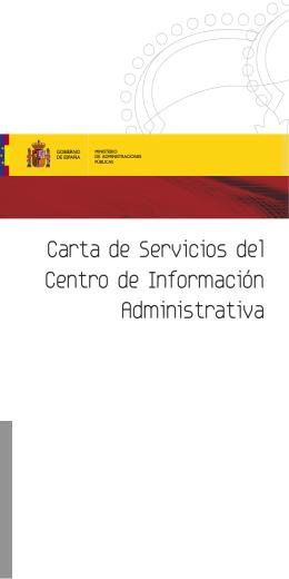 Carta de Servicios del Centro de Informacion Administrativa ,