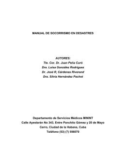 MANUAL DE SOCORRISMO EN DESASTRES AUTORES: Tte. Cor