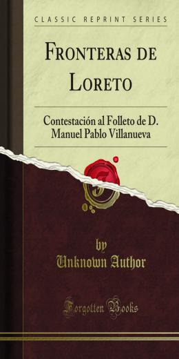 Fronteras de Loreto: Contestación al Folleto de D. Manuel Pablo