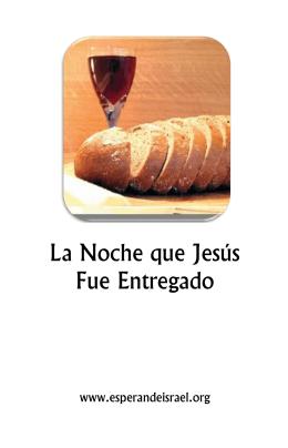 76. La Noche que Jesús Fue Entregado